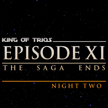 King of Trios 2018: Night Two