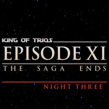 King of Trios 2018: Night Three