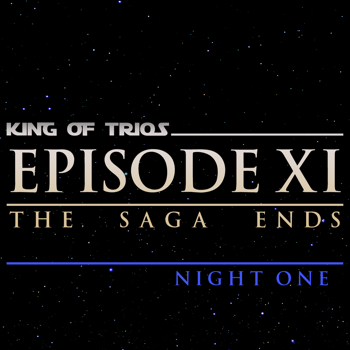 King of Trios 2018: Night One